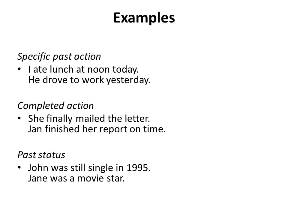 Examples Specific past action