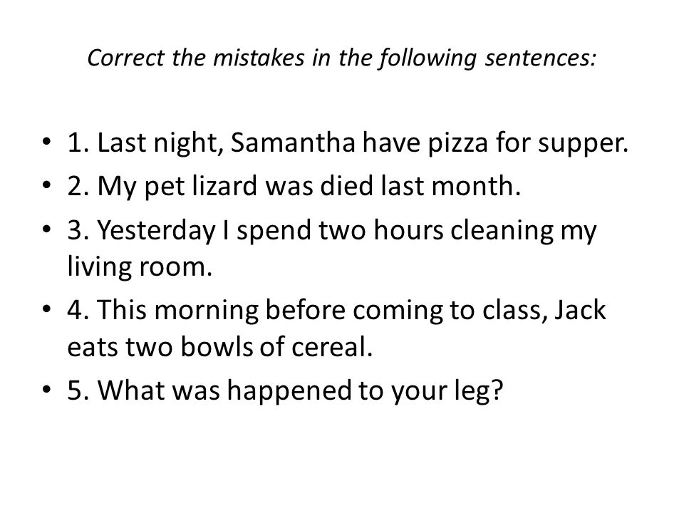 Correct the mistakes in the following sentences: