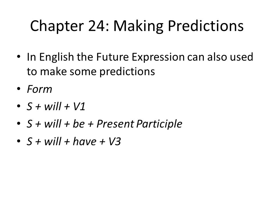 Chapter 24: Making Predictions