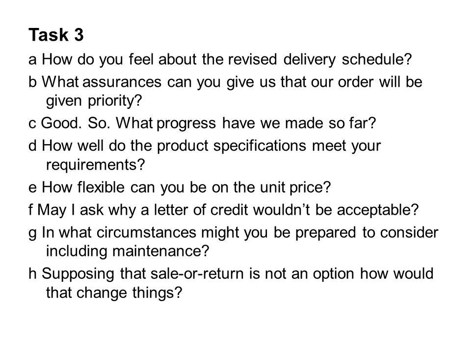 Task 3 a How do you feel about the revised delivery schedule