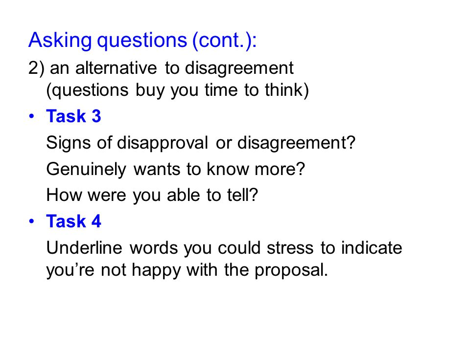 Asking questions (cont.):