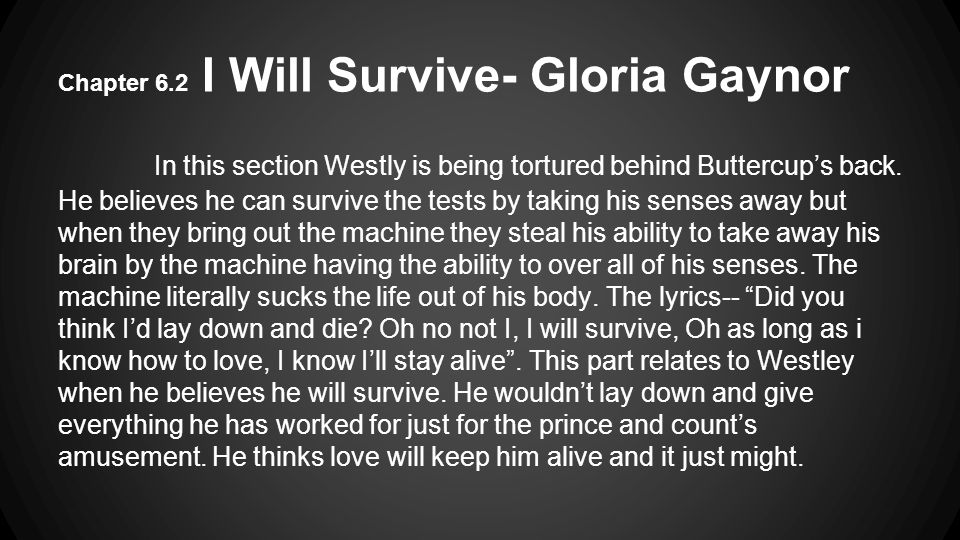 Chapter 6.2 I Will Survive- Gloria Gaynor