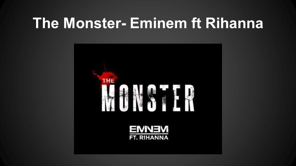 The Monster- Eminem ft Rihanna