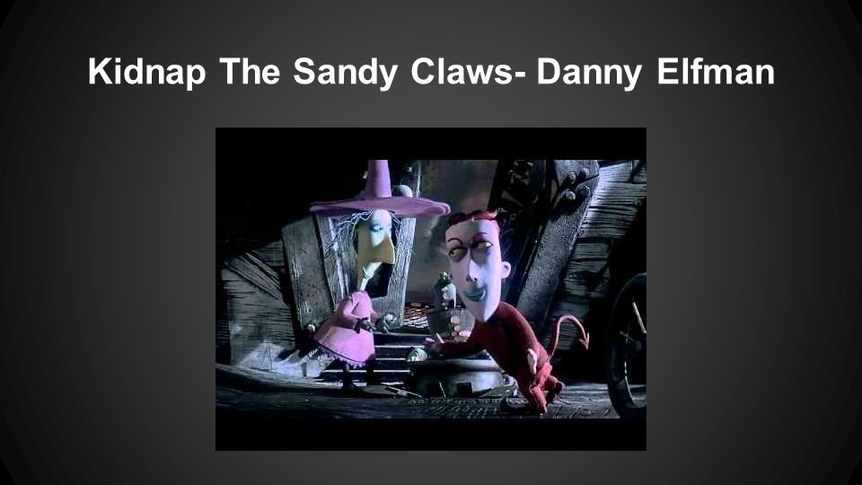 Kidnap The Sandy Claws- Danny Elfman