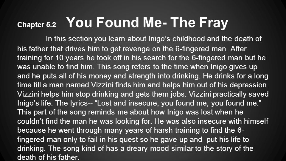 Chapter 5.2 You Found Me- The Fray