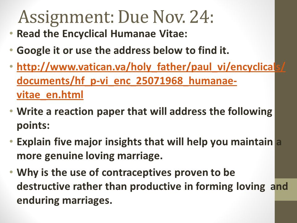 Assignment: Due Nov. 24: Read the Encyclical Humanae Vitae: