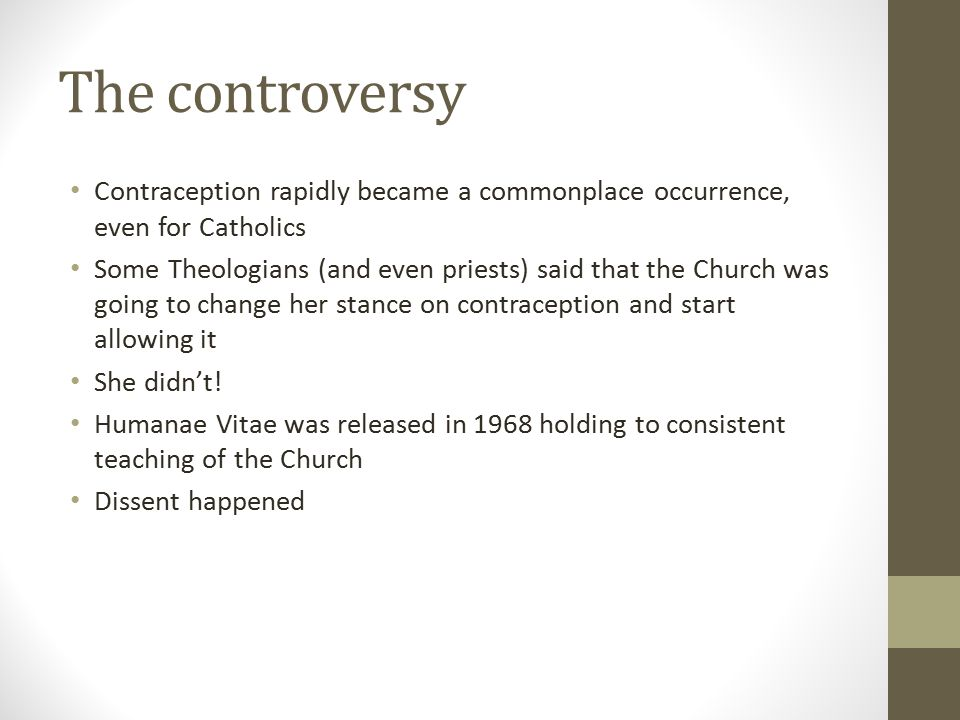 The controversy Contraception rapidly became a commonplace occurrence, even for Catholics.
