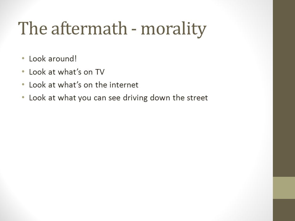 The aftermath - morality