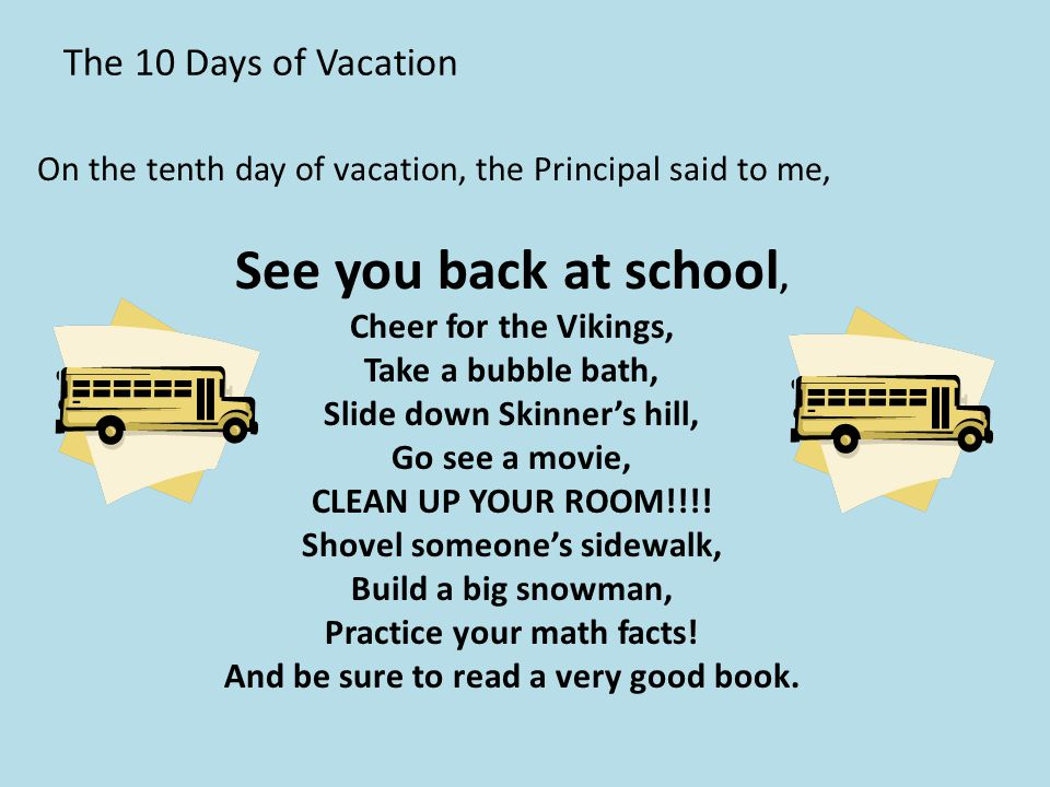 See you back at school, The 10 Days of Vacation