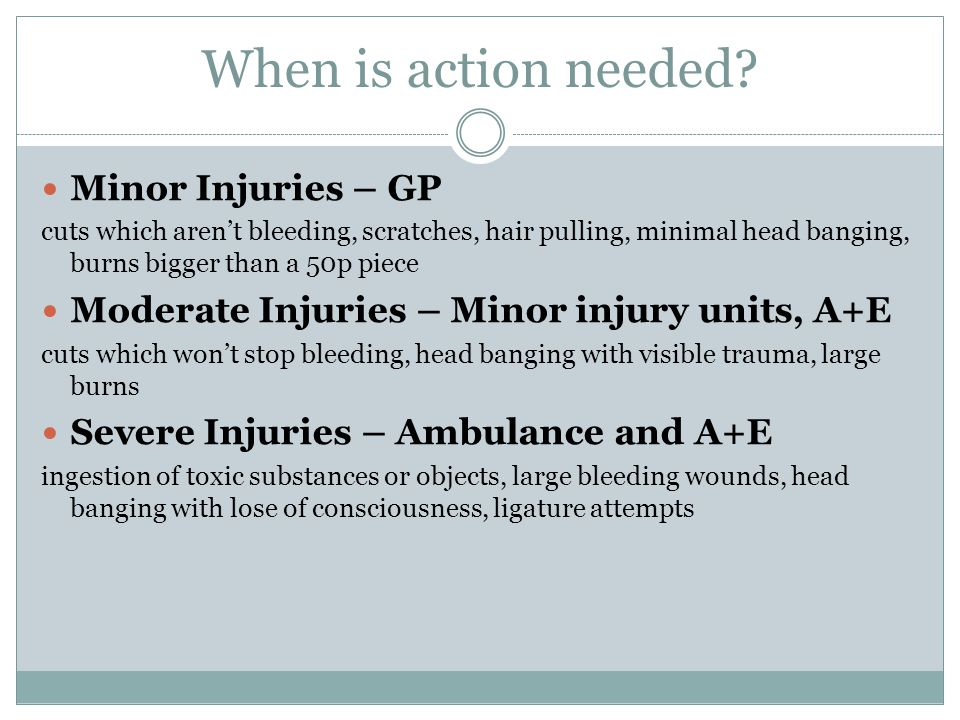 When is action needed Minor Injuries – GP