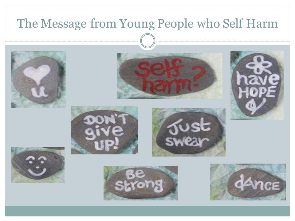 The Message from Young People who Self Harm