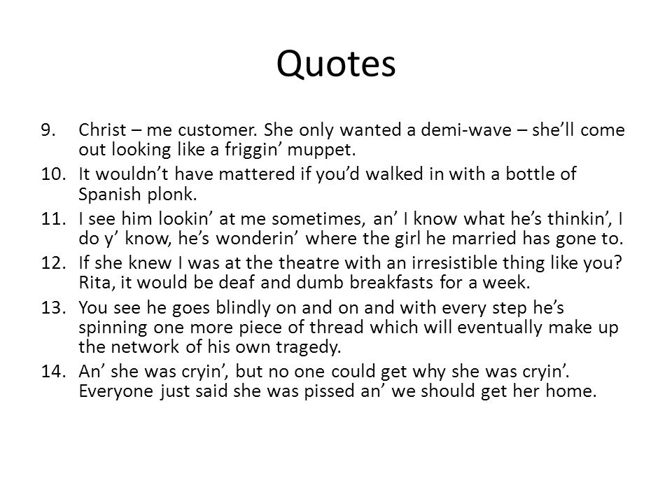 Quotes Christ – me customer. She only wanted a demi-wave – she'll come out looking like a friggin' muppet.