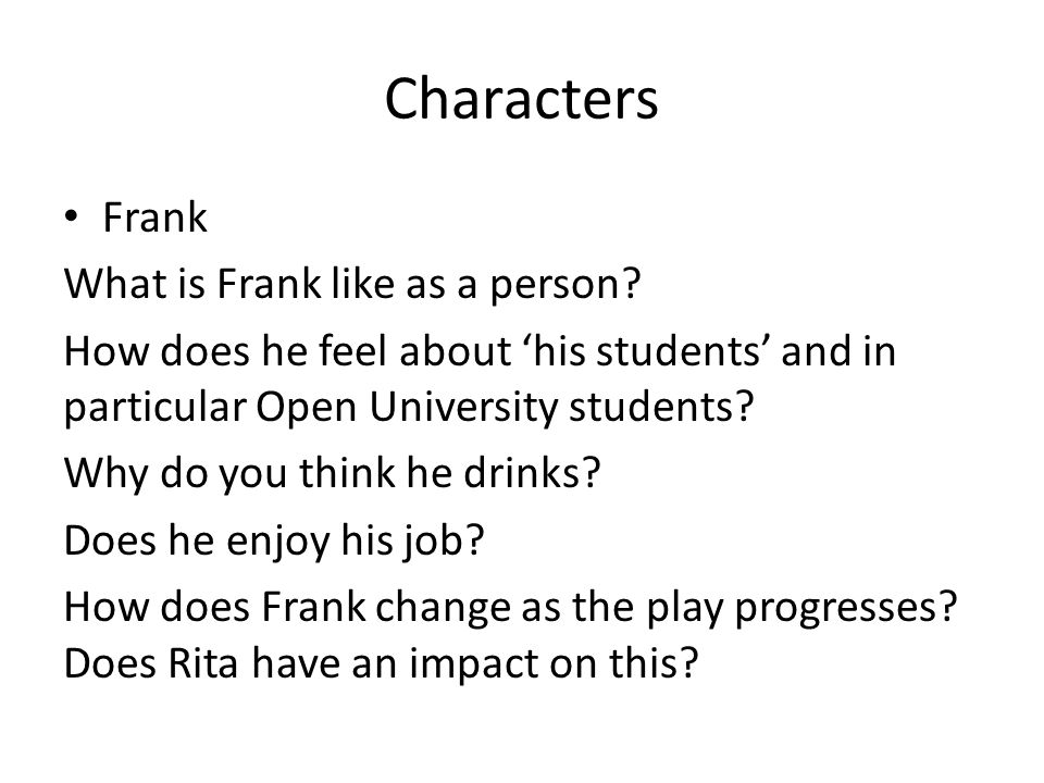 Characters Frank What is Frank like as a person