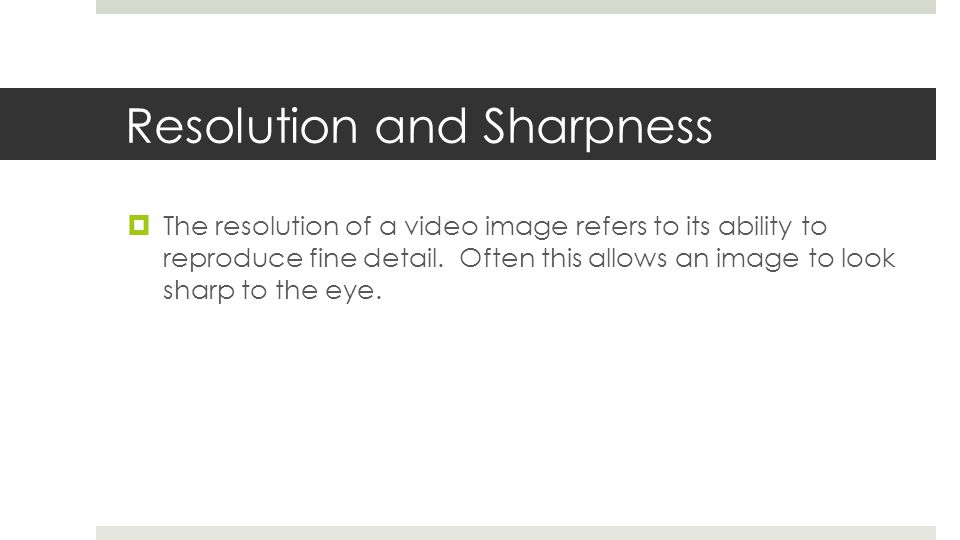 Resolution and Sharpness