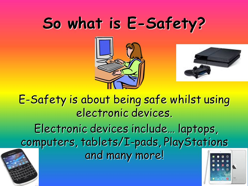 So what is E-Safety