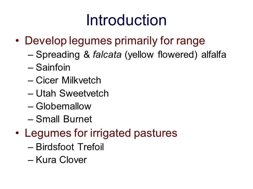 Introduction Develop legumes primarily for range