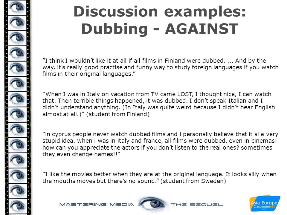 Discussion examples: Dubbing - AGAINST
