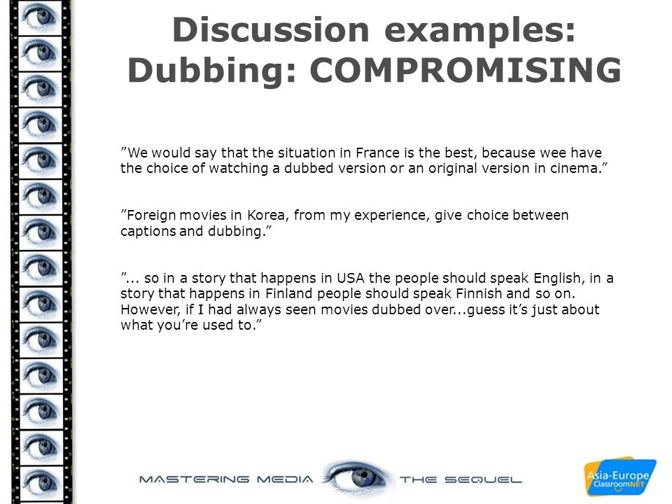 Discussion examples: Dubbing: COMPROMISING