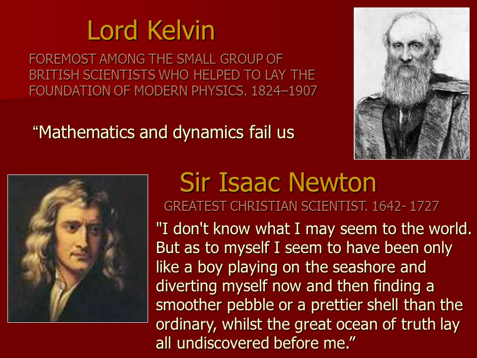 Lord Kelvin Sir Isaac Newton Mathematics and dynamics fail us