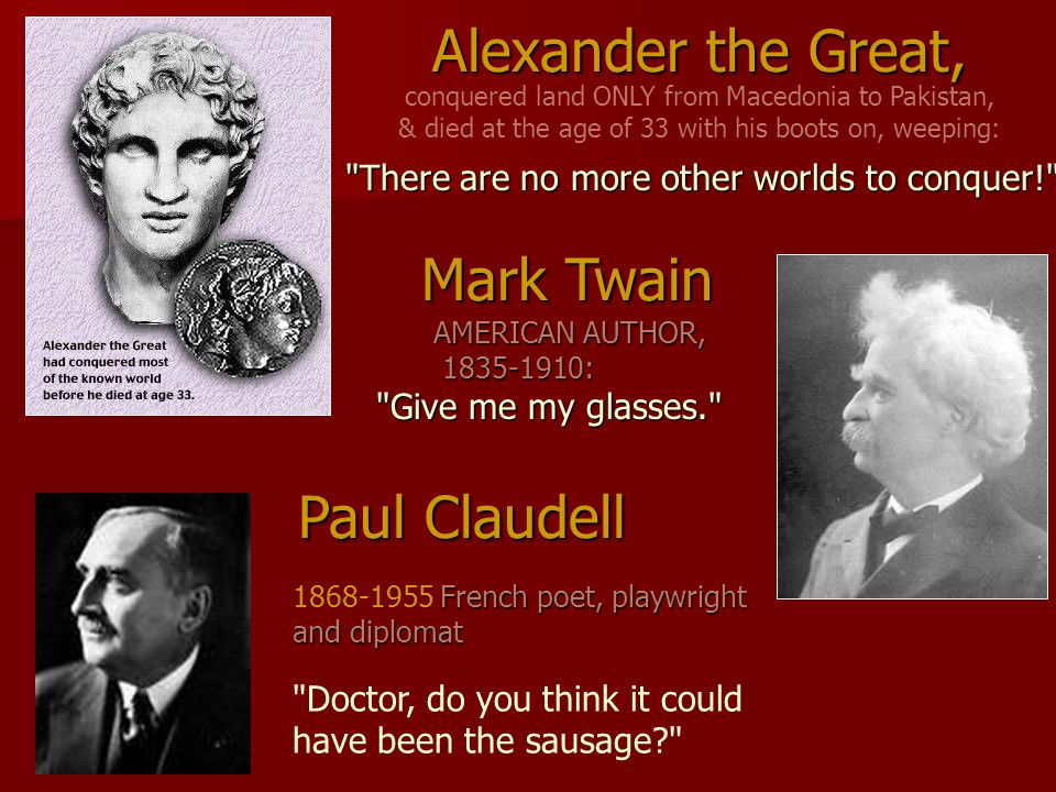 Alexander the Great, Mark Twain Paul Claudell