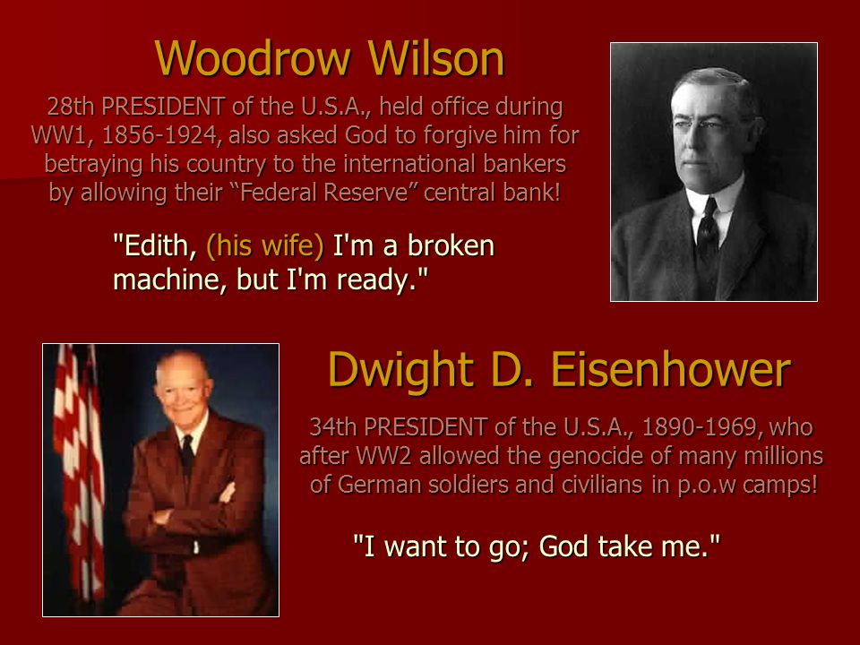 Woodrow Wilson Dwight D. Eisenhower