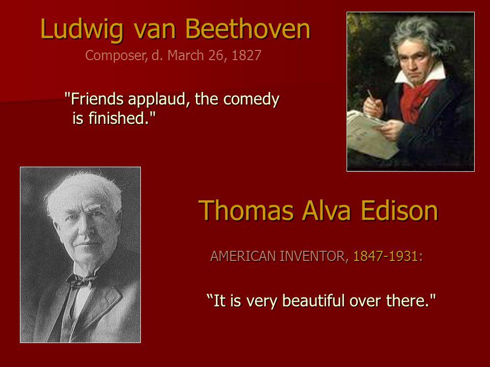 Ludwig van Beethoven Thomas Alva Edison