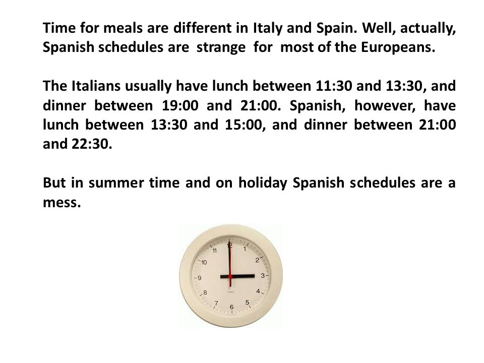 Time for meals are different in Italy and Spain