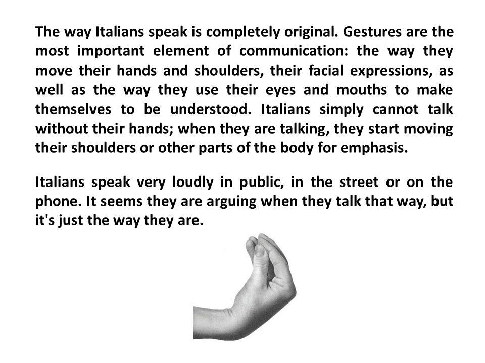 The way Italians speak is completely original