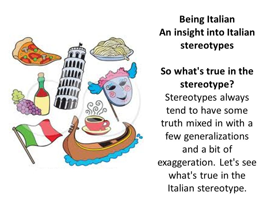 An insight into Italian stereotypes So what s true in the stereotype