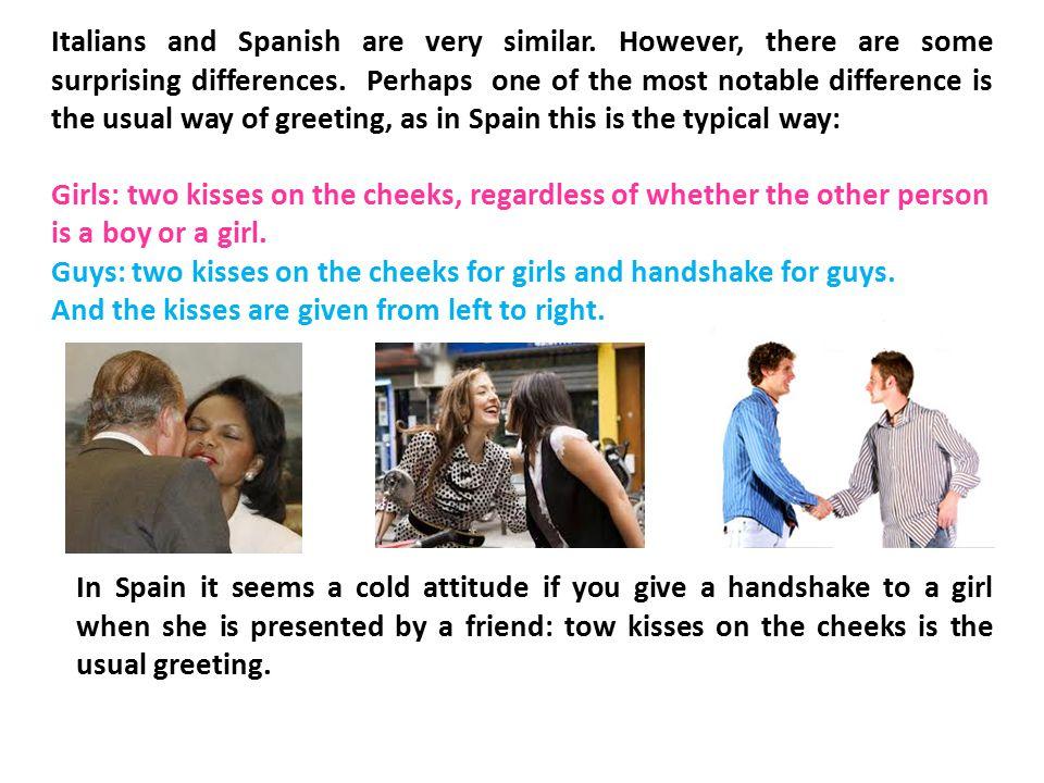 Italians and Spanish are very similar