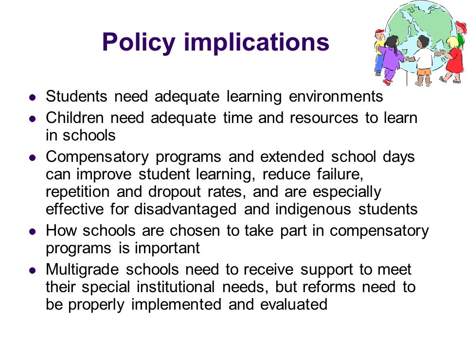 Policy implications Students need adequate learning environments