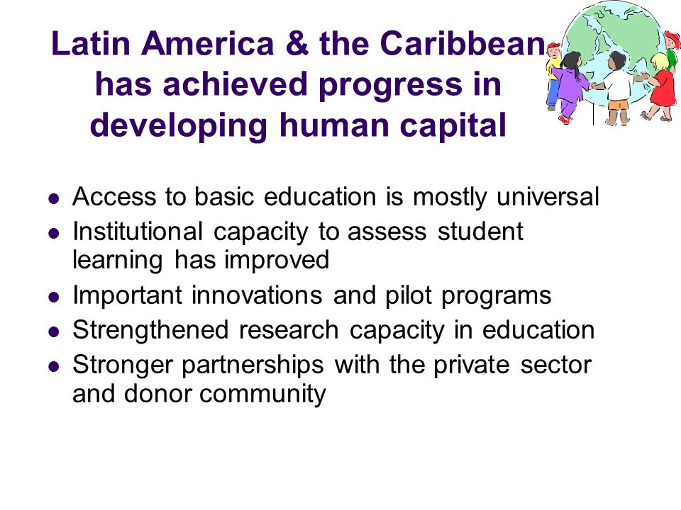 Latin America & the Caribbean has achieved progress in developing human capital