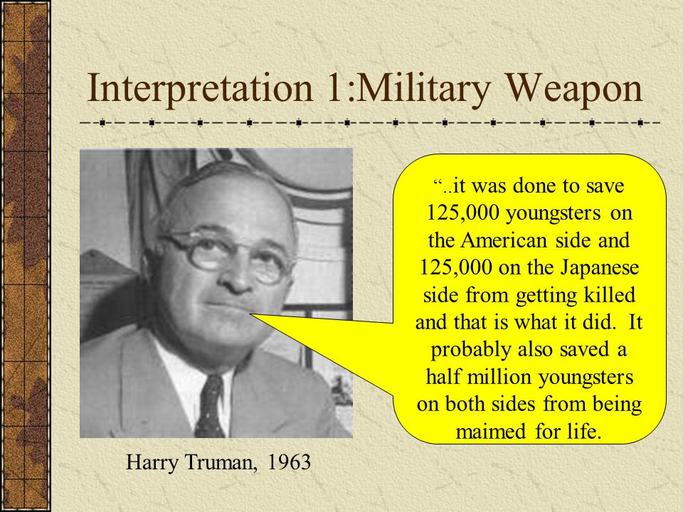 Interpretation 1:Military Weapon