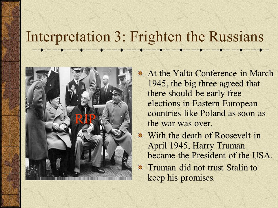 Interpretation 3: Frighten the Russians