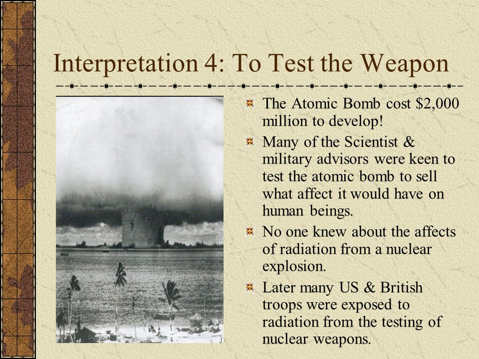 Interpretation 4: To Test the Weapon