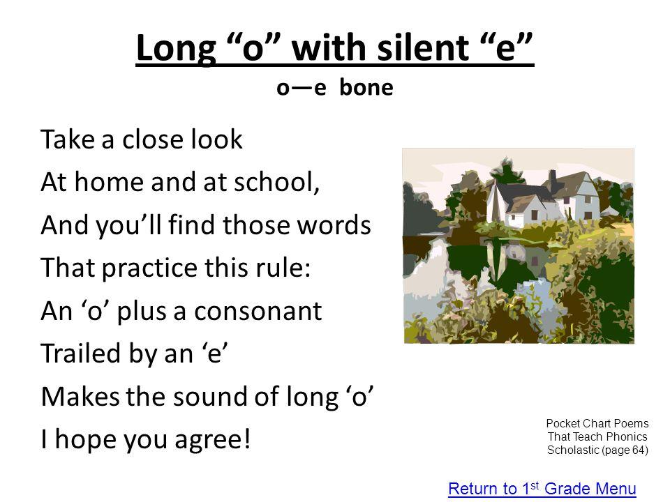 Long o with silent e o—e bone