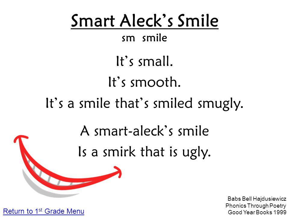 Smart Aleck's Smile sm smile