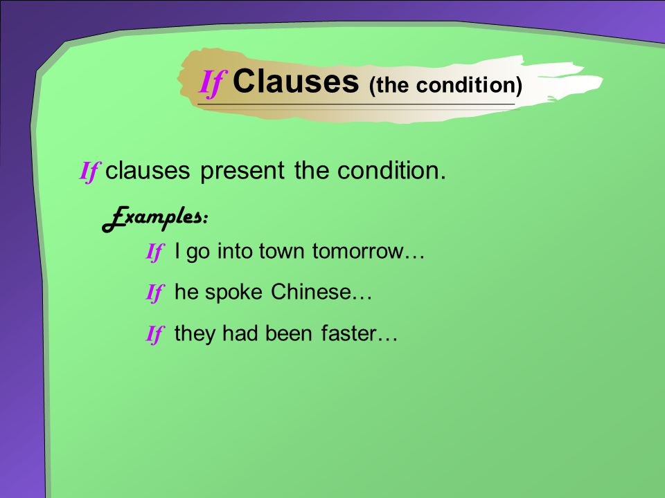 If Clauses (the condition)