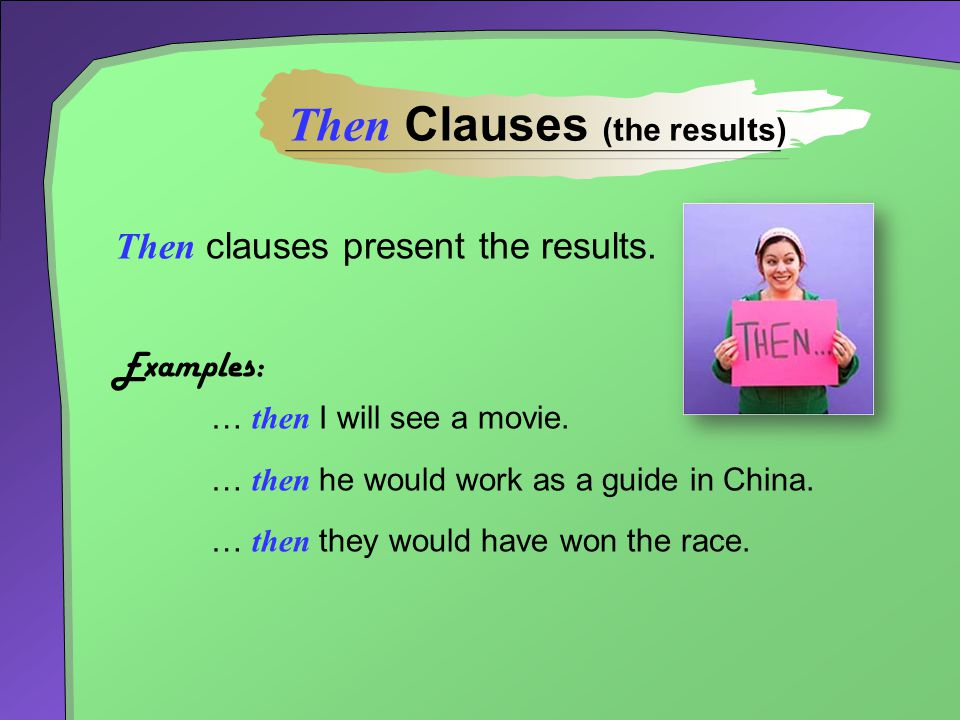 Then Clauses (the results)