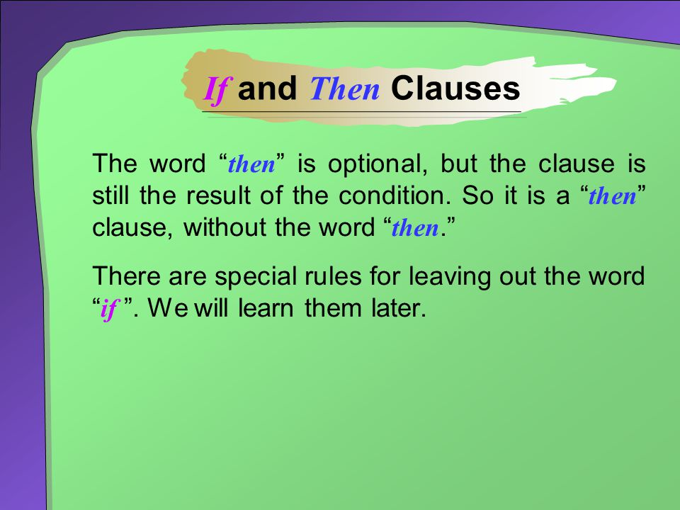 If and Then Clauses