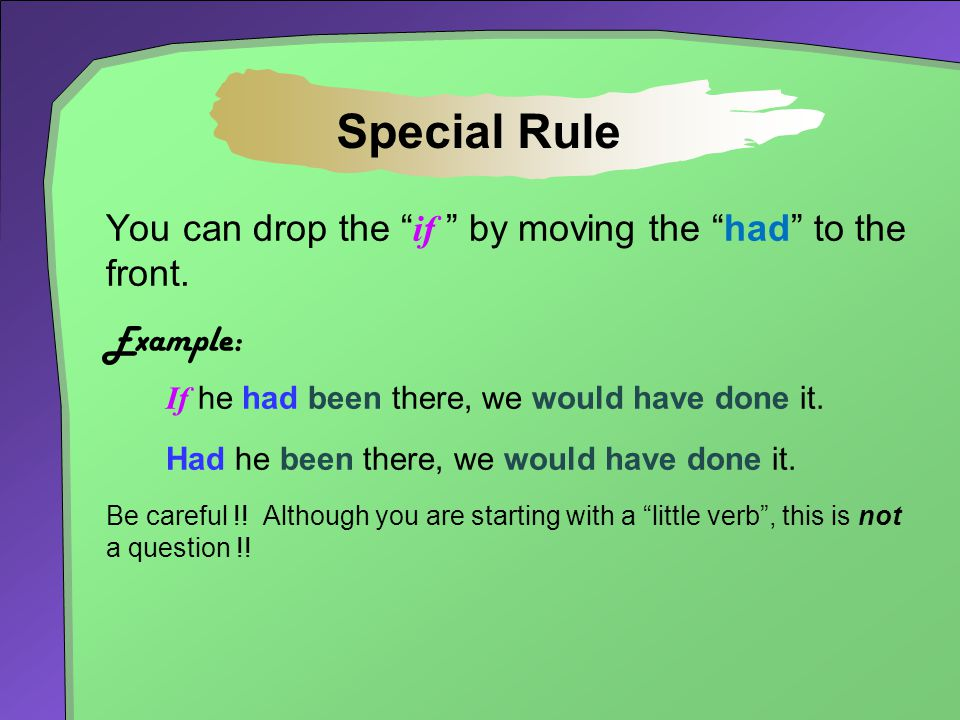 Special Rule You can drop the if by moving the had to the front.