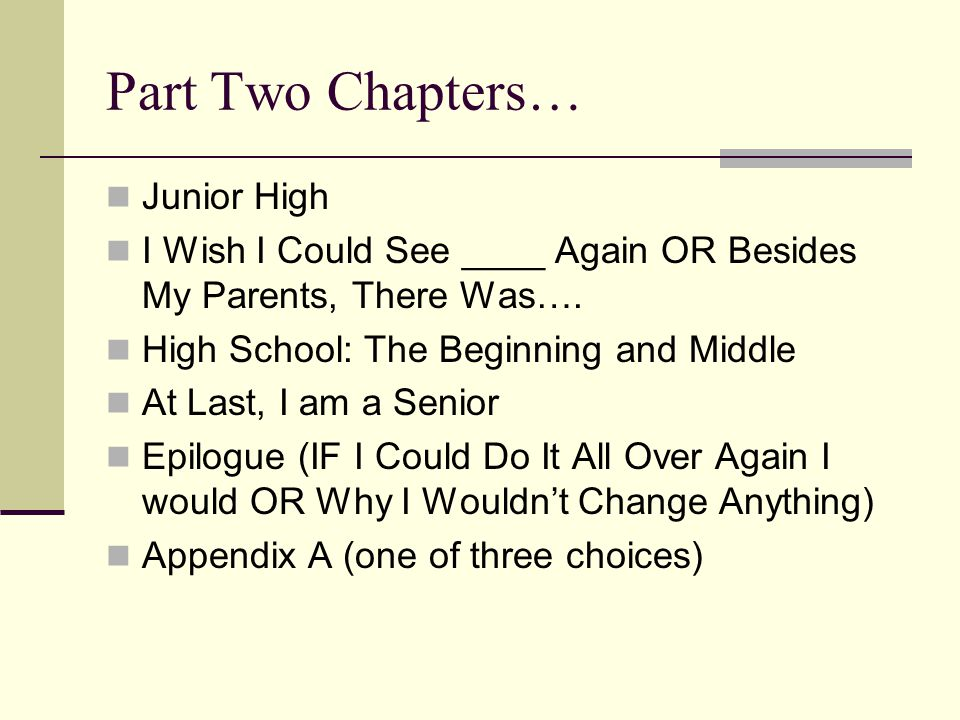 Part Two Chapters… Junior High
