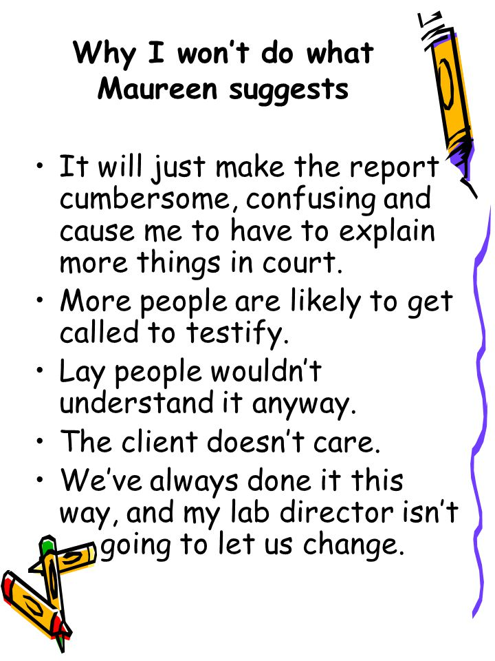 Why I won't do what Maureen suggests