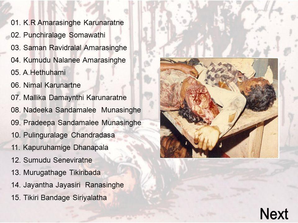 01. K. R Amarasinghe Karunaratne 02. Punchiralage Somawathi 03