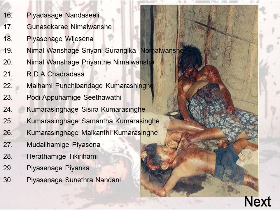 16. Piyadasage Nandaseeli 17. Gunasekarae Nimalwanshe 18