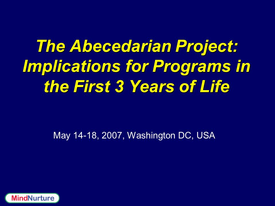 The Abecedarian Project: Implications for Programs in the First 3 Years of Life