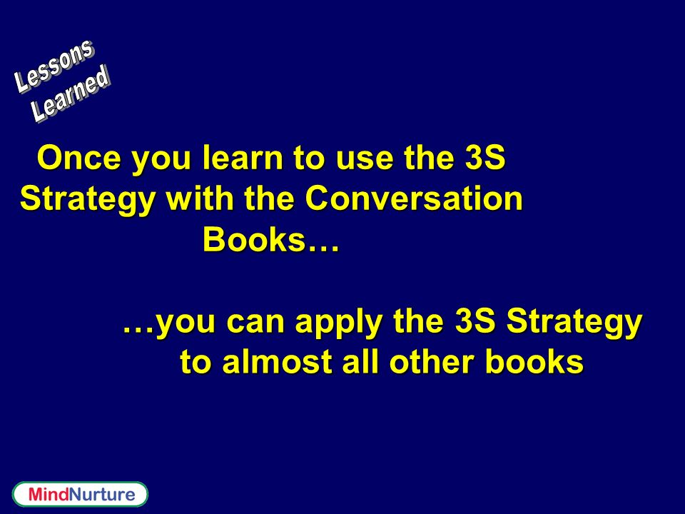 Once you learn to use the 3S Strategy with the Conversation Books…