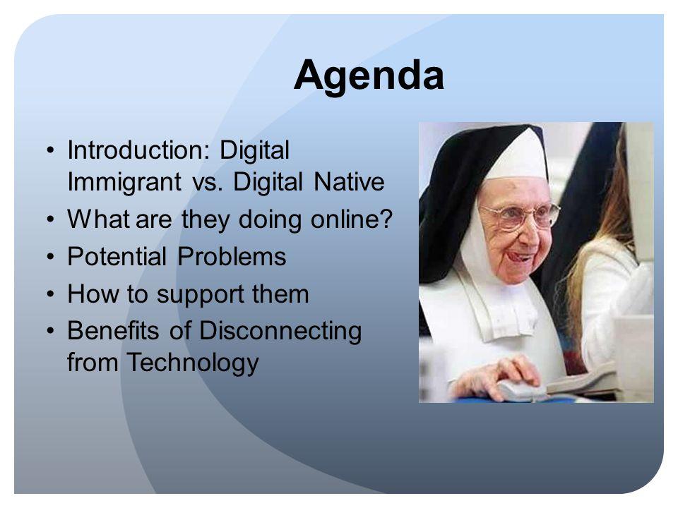 Agenda Introduction: Digital Immigrant vs. Digital Native