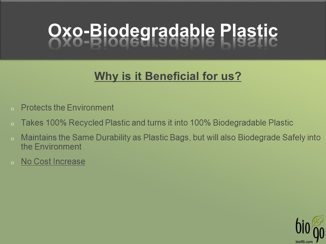 Oxo-Biodegradable Plastic Why is it Beneficial for us