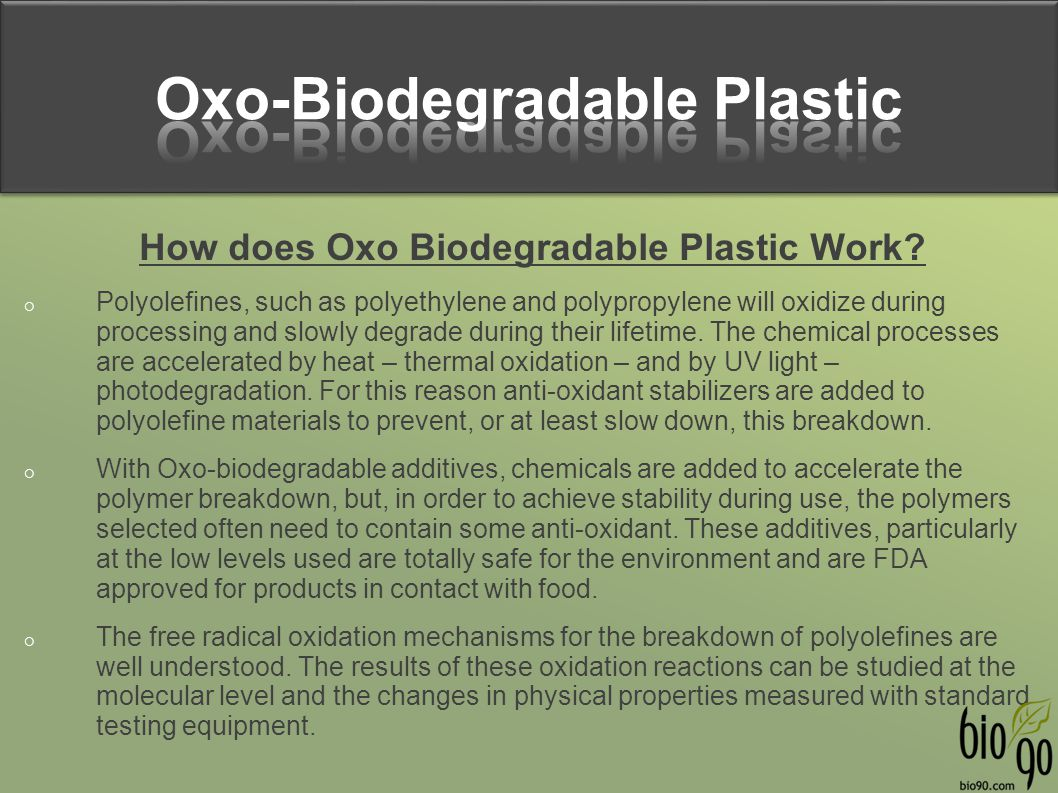 Oxo-Biodegradable Plastic How does Oxo Biodegradable Plastic Work